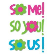 Sizzix® Medium Sizzlits® Die - Phrase, So Me! So You! So Us! by Me & My Big Ideas™